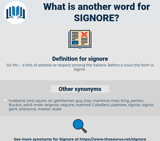 signore, synonym signore, another word for signore, words like signore, thesaurus signore