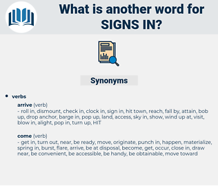 signs in, synonym signs in, another word for signs in, words like signs in, thesaurus signs in