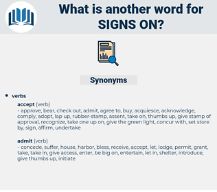 signs on, synonym signs on, another word for signs on, words like signs on, thesaurus signs on