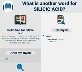 silicic acid, synonym silicic acid, another word for silicic acid, words like silicic acid, thesaurus silicic acid