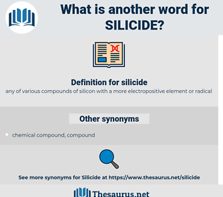 silicide, synonym silicide, another word for silicide, words like silicide, thesaurus silicide