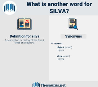 silva, synonym silva, another word for silva, words like silva, thesaurus silva