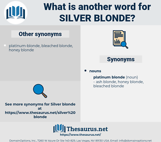 silver blonde, synonym silver blonde, another word for silver blonde, words like silver blonde, thesaurus silver blonde