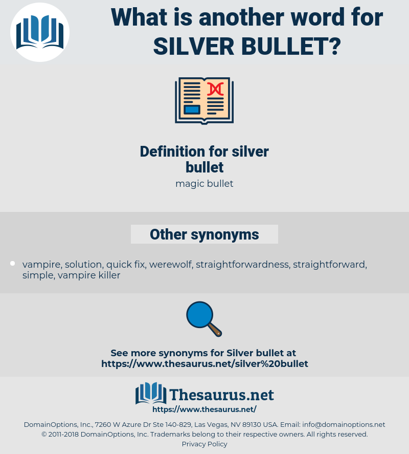 silver bullet, synonym silver bullet, another word for silver bullet, words like silver bullet, thesaurus silver bullet