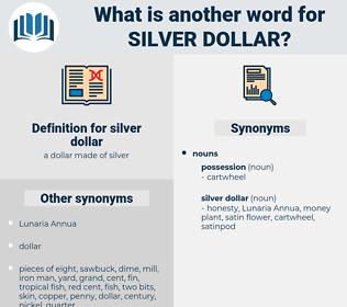 silver dollar, synonym silver dollar, another word for silver dollar, words like silver dollar, thesaurus silver dollar