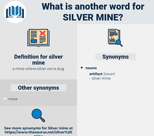 silver mine, synonym silver mine, another word for silver mine, words like silver mine, thesaurus silver mine