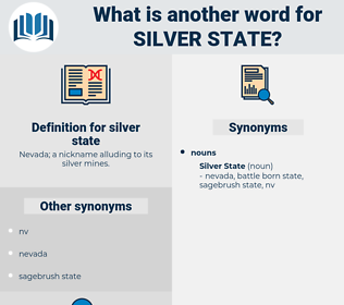 silver state, synonym silver state, another word for silver state, words like silver state, thesaurus silver state