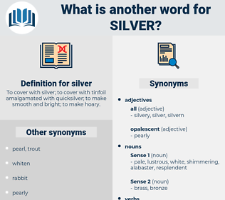 silver, synonym silver, another word for silver, words like silver, thesaurus silver