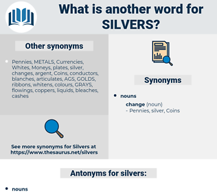 silvers, synonym silvers, another word for silvers, words like silvers, thesaurus silvers
