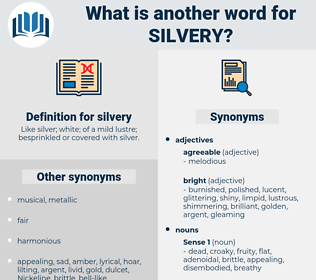 silvery, synonym silvery, another word for silvery, words like silvery, thesaurus silvery