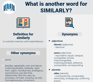 similarly, synonym similarly, another word for similarly, words like similarly, thesaurus similarly