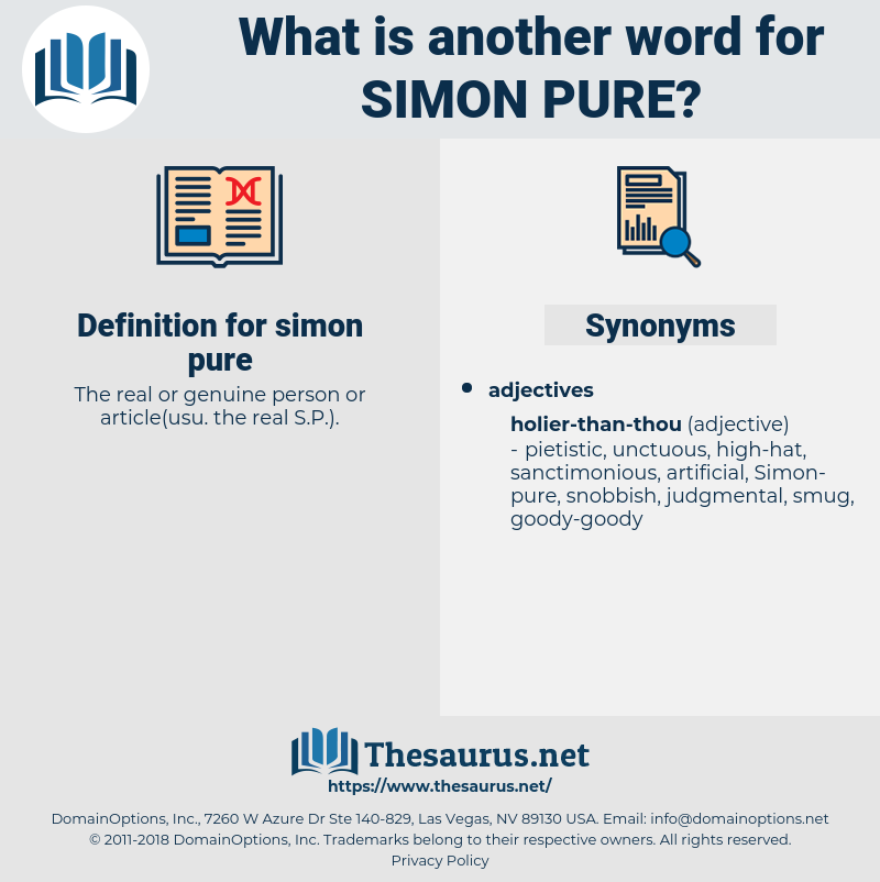 Simon-pure, synonym Simon-pure, another word for Simon-pure, words like Simon-pure, thesaurus Simon-pure