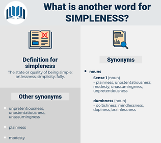 simpleness, synonym simpleness, another word for simpleness, words like simpleness, thesaurus simpleness