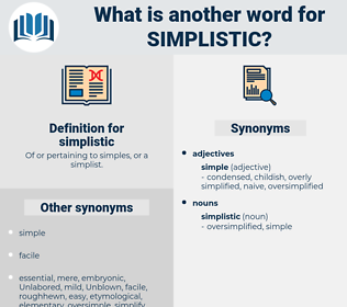 simplistic, synonym simplistic, another word for simplistic, words like simplistic, thesaurus simplistic