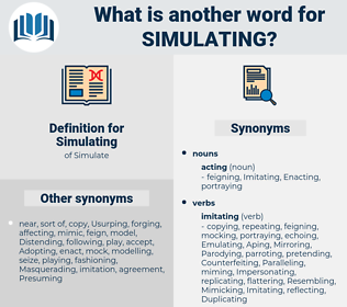 Simulating, synonym Simulating, another word for Simulating, words like Simulating, thesaurus Simulating