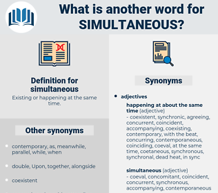 simultaneous, synonym simultaneous, another word for simultaneous, words like simultaneous, thesaurus simultaneous