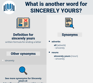sincerely yours, synonym sincerely yours, another word for sincerely yours, words like sincerely yours, thesaurus sincerely yours