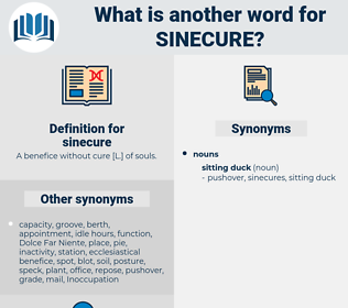 sinecure, synonym sinecure, another word for sinecure, words like sinecure, thesaurus sinecure