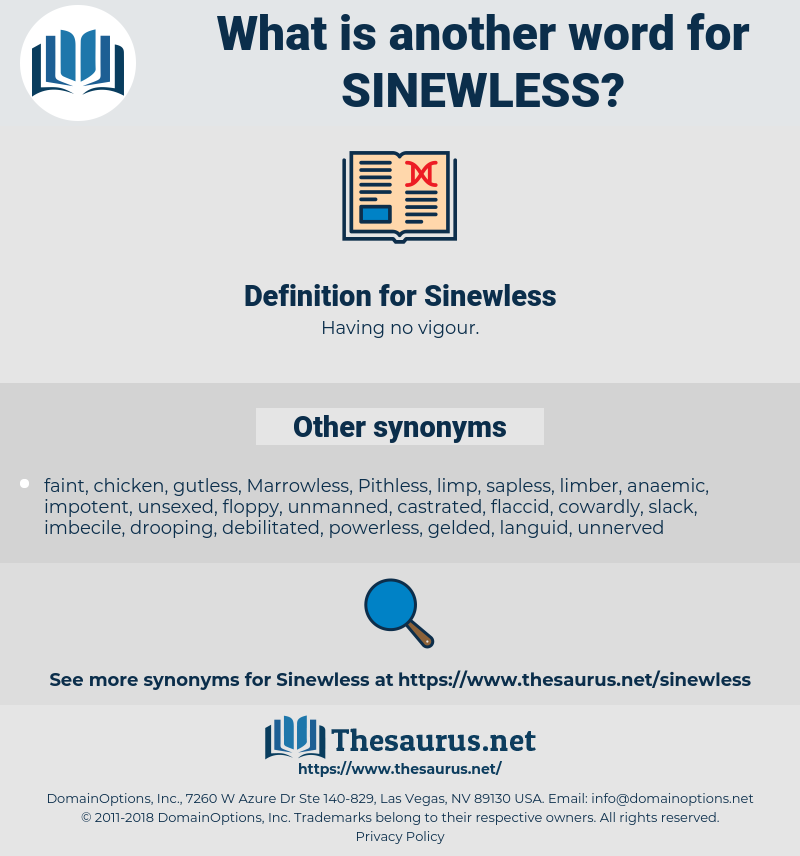 Sinewless, synonym Sinewless, another word for Sinewless, words like Sinewless, thesaurus Sinewless