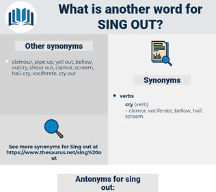 sing out, synonym sing out, another word for sing out, words like sing out, thesaurus sing out