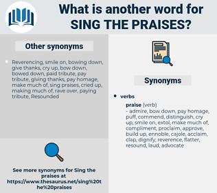 sing the praises, synonym sing the praises, another word for sing the praises, words like sing the praises, thesaurus sing the praises