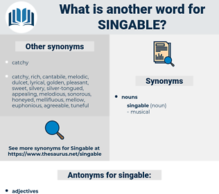 singable, synonym singable, another word for singable, words like singable, thesaurus singable