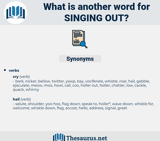 singing out, synonym singing out, another word for singing out, words like singing out, thesaurus singing out