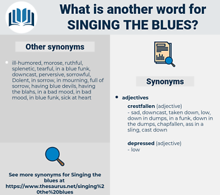 singing the blues, synonym singing the blues, another word for singing the blues, words like singing the blues, thesaurus singing the blues