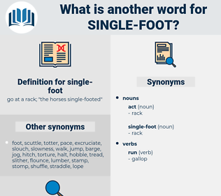single-foot, synonym single-foot, another word for single-foot, words like single-foot, thesaurus single-foot