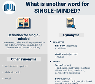 single minded, synonym single minded, another word for single minded, words like single minded, thesaurus single minded