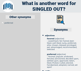singled out, synonym singled out, another word for singled out, words like singled out, thesaurus singled out
