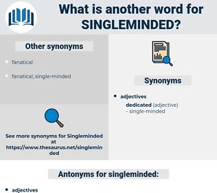 singleminded, synonym singleminded, another word for singleminded, words like singleminded, thesaurus singleminded