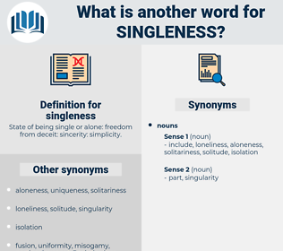 singleness, synonym singleness, another word for singleness, words like singleness, thesaurus singleness