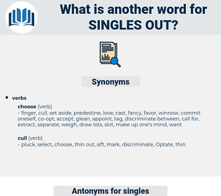 singles out, synonym singles out, another word for singles out, words like singles out, thesaurus singles out