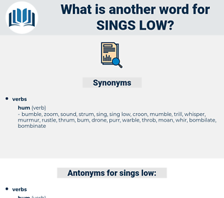 sings low, synonym sings low, another word for sings low, words like sings low, thesaurus sings low