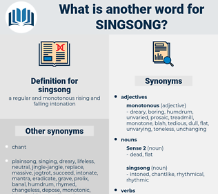 singsong, synonym singsong, another word for singsong, words like singsong, thesaurus singsong