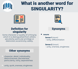 singularity, synonym singularity, another word for singularity, words like singularity, thesaurus singularity