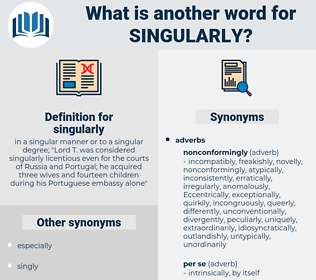 singularly, synonym singularly, another word for singularly, words like singularly, thesaurus singularly