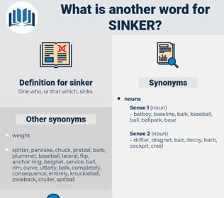 sinker, synonym sinker, another word for sinker, words like sinker, thesaurus sinker