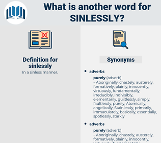 sinlessly, synonym sinlessly, another word for sinlessly, words like sinlessly, thesaurus sinlessly