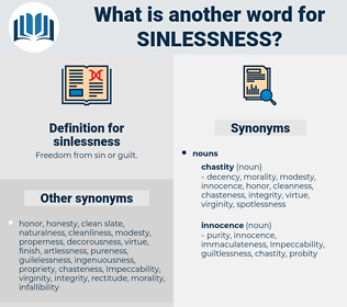 sinlessness, synonym sinlessness, another word for sinlessness, words like sinlessness, thesaurus sinlessness