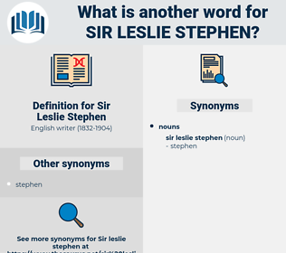 Sir Leslie Stephen, synonym Sir Leslie Stephen, another word for Sir Leslie Stephen, words like Sir Leslie Stephen, thesaurus Sir Leslie Stephen