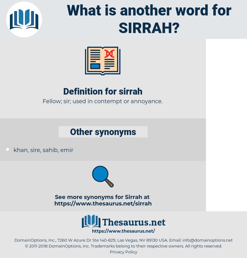 sirrah, synonym sirrah, another word for sirrah, words like sirrah, thesaurus sirrah