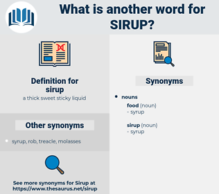 sirup, synonym sirup, another word for sirup, words like sirup, thesaurus sirup