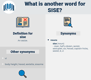 sise, synonym sise, another word for sise, words like sise, thesaurus sise