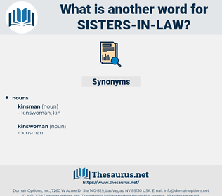 sisters in law, synonym sisters in law, another word for sisters in law, words like sisters in law, thesaurus sisters in law