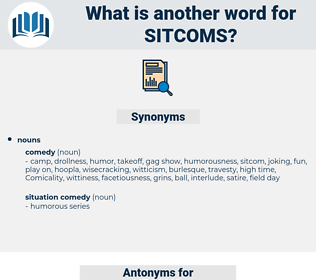 SITCOMS, synonym SITCOMS, another word for SITCOMS, words like SITCOMS, thesaurus SITCOMS