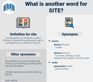 site, synonym site, another word for site, words like site, thesaurus site