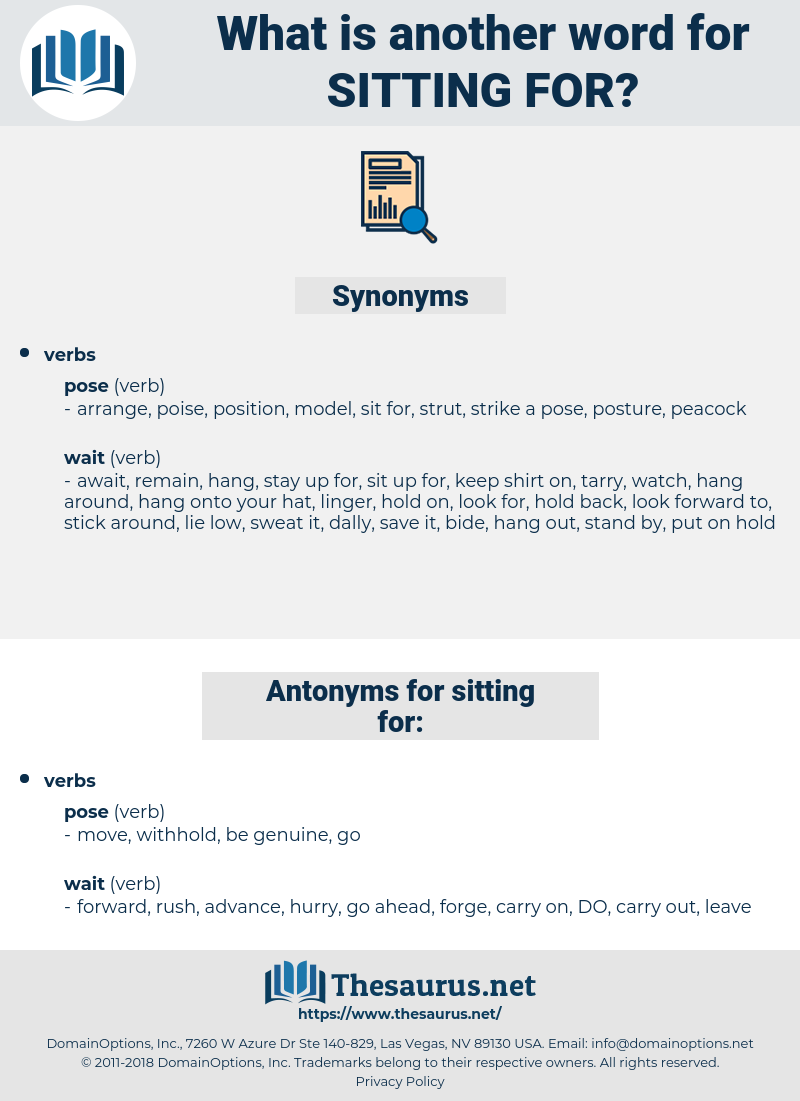 sitting for, synonym sitting for, another word for sitting for, words like sitting for, thesaurus sitting for