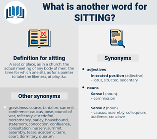 sitting, synonym sitting, another word for sitting, words like sitting, thesaurus sitting